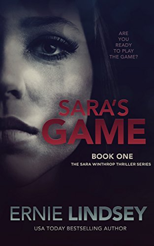 Sara's Game: A Psychological Thriller: (+ Free Bonus Chapter) (The Sara Winthrop Series Book 1) by [Lindsey, Ernie]