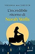 L'incredibile Ritorno Di Norah Wells (italian Edition)