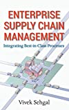 Enterprise Supply Chain Management: Integrating Best in Class Processes