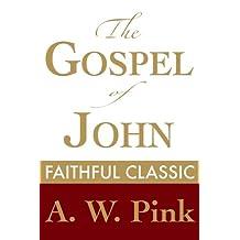 The Gospel of John (Arthur Pink Collection Book 29)