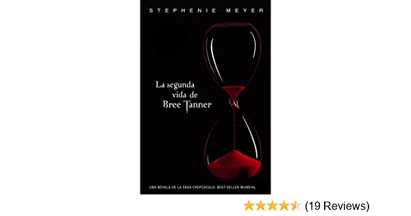 Amazon.com: La segunda vida de Bree Tanner (Saga Crepúsculo) (Spanish Edition) eBook: Stephenie Meyer: Kindle Store