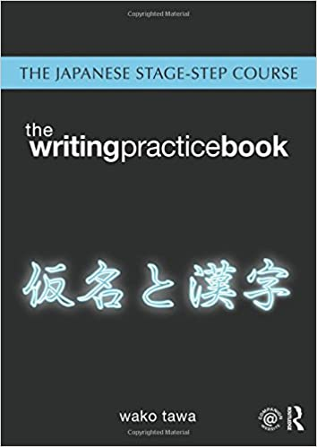 Japanese Stage-Step Course: Writing Practice Book: Volume 2