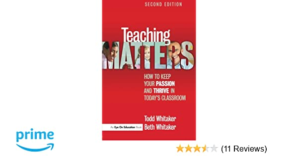 Amazon teaching matters how to keep your passion and thrive in amazon teaching matters how to keep your passion and thrive in todays classroom 9781596672406 todd whitaker beth whitaker books fandeluxe Choice Image