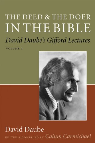 Read Online The Deed and the Doer in the Bible: David Daube's Gifford Lectures, Volume 1 (v. 1) ebook