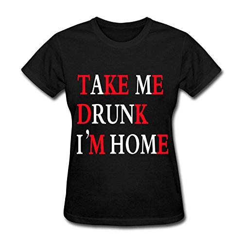 Price comparison product image Xianwei Women's Black Cotton T-Shirt Take Me Drunk I'm Home