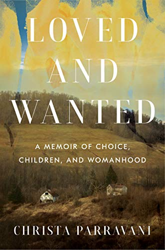 Book Cover: Loved and Wanted: A Memoir of Choice, Children, and Womanhood