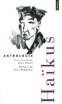 Haïkus : Anthologie par Munier