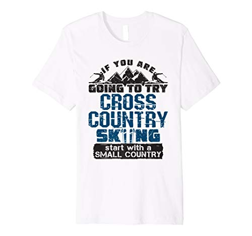 Cross Country Skiing Tee Shirt Funny Gifts For Skier Ski