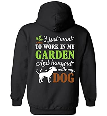 eden tee I Just Work In My Garden and Hangout With My Dog Hoodie