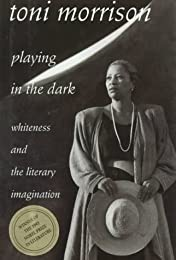 Playing in the Dark : Whiteness and the Literary Imagination