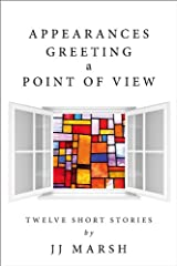 Appearances Greeting A Point Of View: Short stories to make you smile or shiver Kindle Edition