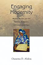Engaging Modernity: Muslim Women and the Politics of Agency in Postcolonial Niger (Women in Africa and the Diaspora)