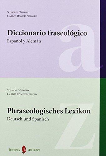 Diccionario fraseologico. Espanol-Aleman/ Phraseologisches Lexikon Deutsch und spanisch