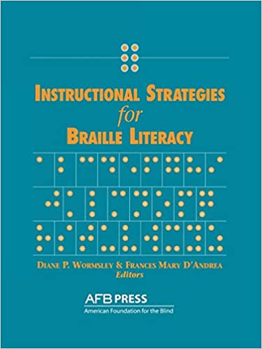 Instructional Strategies For Braille Literacy Frances Mary Dandrea
