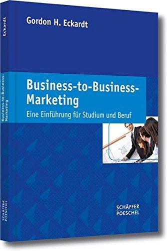 Business-to-Business-Marketing: Eine Einführung für Studium und Beruf