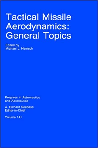 Tactical Missile Aerodynamics: General Topics (Progress in Astronautics amp: Aeronautics)