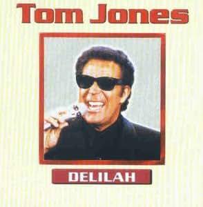 Tom Jones Delilah Amazon Com Music