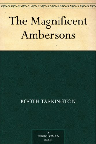 The Magnificent Ambersons by [Tarkington, Booth]