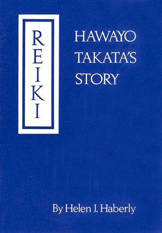 Reiki: Hawayo Takata's Story