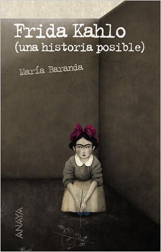 Frida Kahlo: Una historia posible Literatura Juvenil A Partir De ...