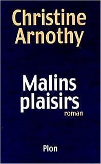 Malins plaisirs, Arnothy, Christine