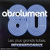 Absolument 80 : Les plus grands tubes internationaux
