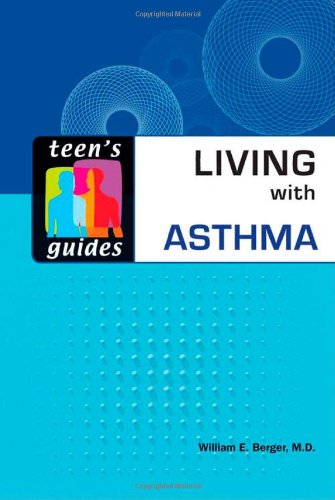 Teen's Guide to Living with Asthma (Teen's Guides (Hardcover))