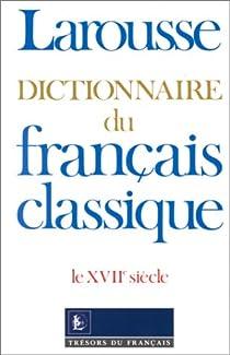 Dictionnaire du français classique par Dubois