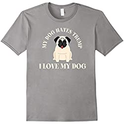 Mens Funny Anti-Trump T-Shirt My Dog Hates Trump - I Love My Dog XL Slate