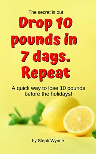 Drop 10 Pounds In 7 Days. Repeat.: Drop 10 pounds with my Aunt Jean's Lemonade Cleanse!