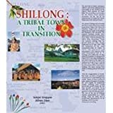 Shillong: A Tribal Town In Transition
