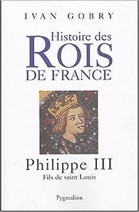 Philippe III par Ivan Gobry