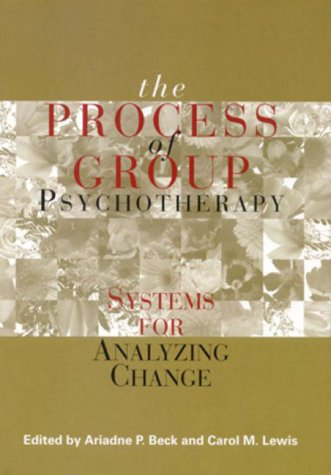 The Process of Group Psychotherapy: Systems for Analyzing Change