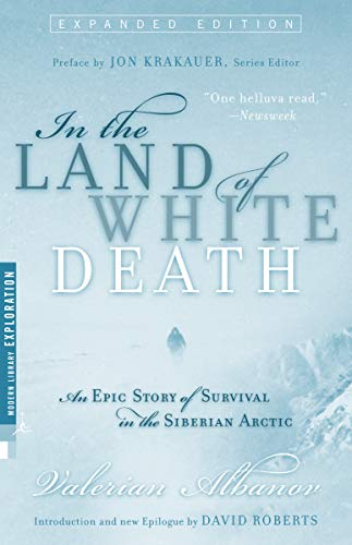 Картинки по запросу In the Land of White Death: an Epic Story of Survival in the Siberian Arctic (Modern Library Exploration