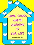 Home School: Where Learning is for Life