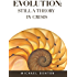 Evolution: Still a Theory in Crisis