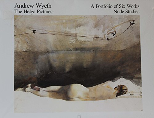 Andrew Wyeth: The Helga Pictures; A Portfolio of Six Works Nude Studies - Wyeth Helga Pictures