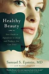 Healthy Beauty: Your Guide to Ingredients to Avoid and Products You Can Trust Paperback