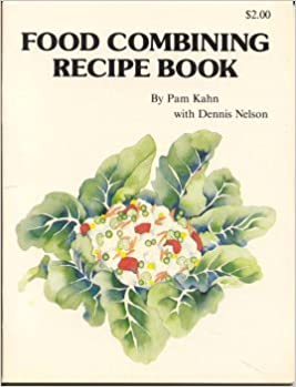 Food combining recipe book pam kahn chris hoffman 9780961218812 food combining recipe book pam kahn chris hoffman 9780961218812 amazon books forumfinder Image collections