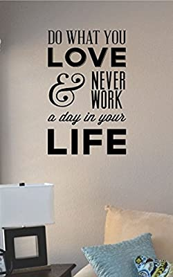 Do What You Love and Never Work a Day in Your Life Vinyl Wall Art Decal Sticker