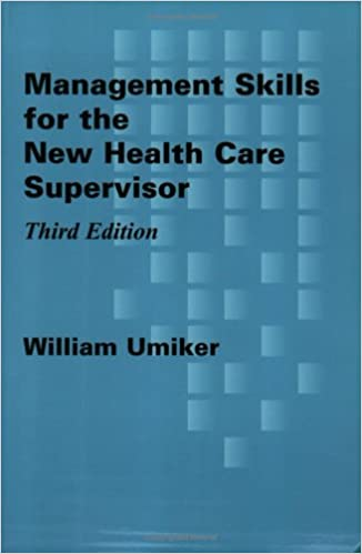 Umikers Management Skills For The New Health Care Supervisor
