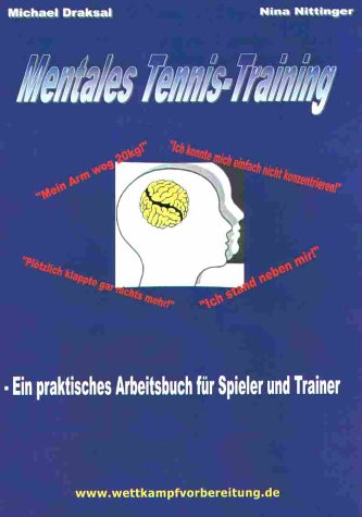 Mentales Tennis-Training. Ein praktisches Arbeitsbuch für Spieler und Trainer