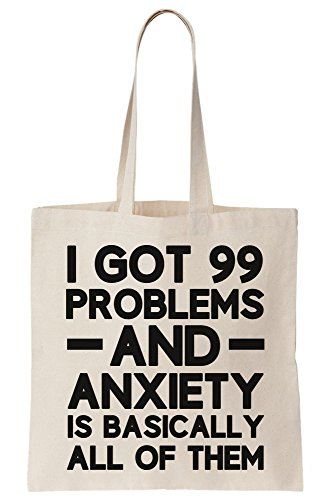Bag Of Anxiety Canvas Lot Basically Problems All And Them Tote Have A Is I Of nxvqYU4wH6