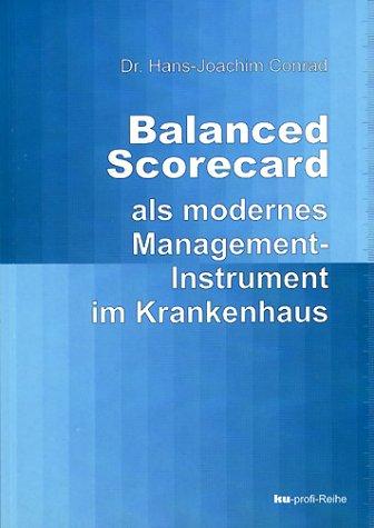 Balanced Scorecard als modernes Managementinstrument im Krankenhaus