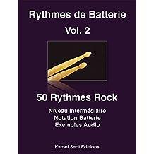 Rythmes de Batterie Vol. 2: 50 Rythmes Rock niveau intermédiaire (French Edition)