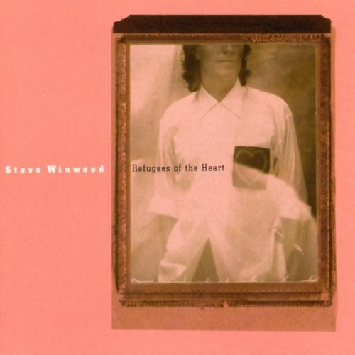 Refugees Of The Heart (Revolutions The Very Best Of Steve Winwood)