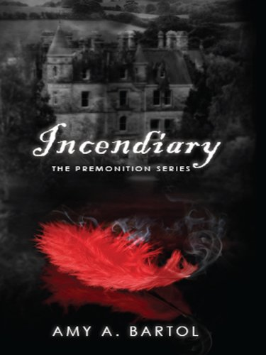 Incendiary The Premonition Series Book 4 Kindle Edition By Amy A