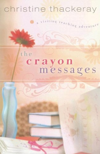 The Crayon Messages: A Visiting Teaching Adventure (Visiting Teaching Adventures)