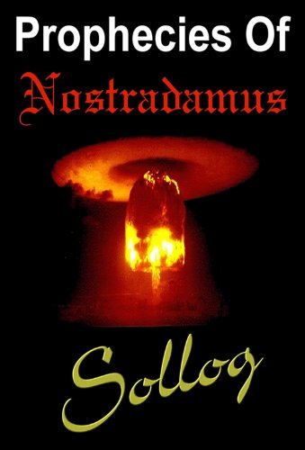 Book: Prophecies of Nostradamus - Sollog Translations by Sollog Adoni