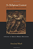 The Religious Context of Early Christianity: A Guide to Graeco-Roman Religions: A Guide to Graeco-Roman Religious (Studies of the New Testament and Its World)
